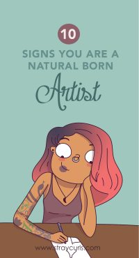 You're different from every one around you and you've always wondered if you're an artist. What are the signs that you are an artist? Read these tips to find out of you're a natural born artist.
