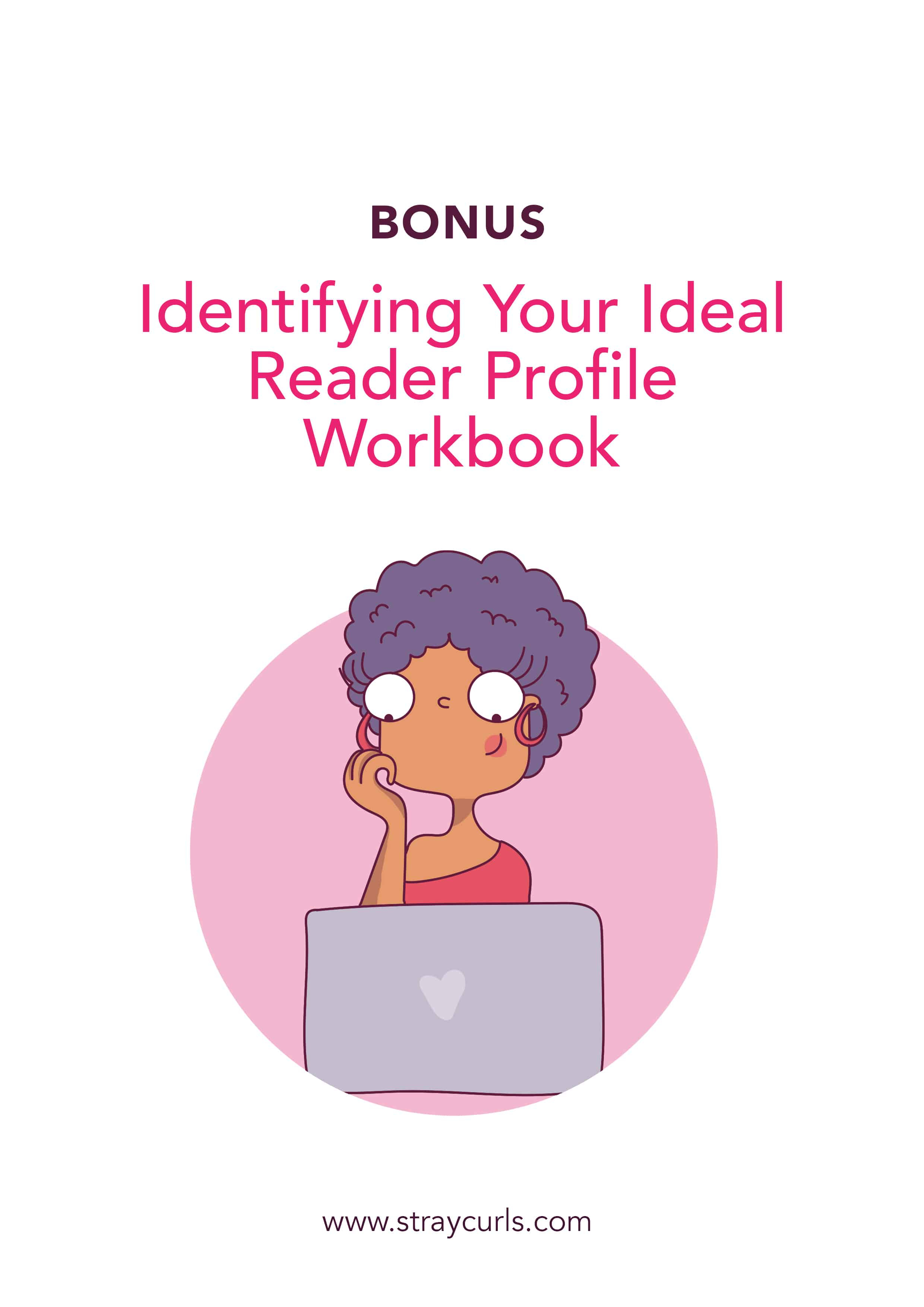 Ideal Reader Profile Workbook to help you identify your target audience so that you can write posts that attract more traffic!