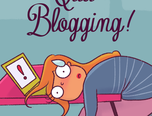 What To Do When You Want to Quit Blogging