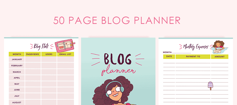This 50 page cute blog planner only costs $7 and will help you organize your blog thoroughly!