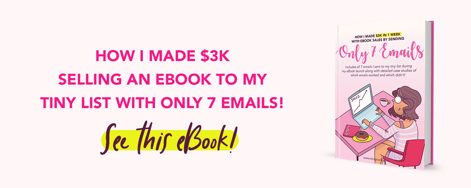Learn how you can sell an eBook to a tiny list sending only these launch emails! Includes the exact emails I sent to my tiny list that made me $3K in a single week!
