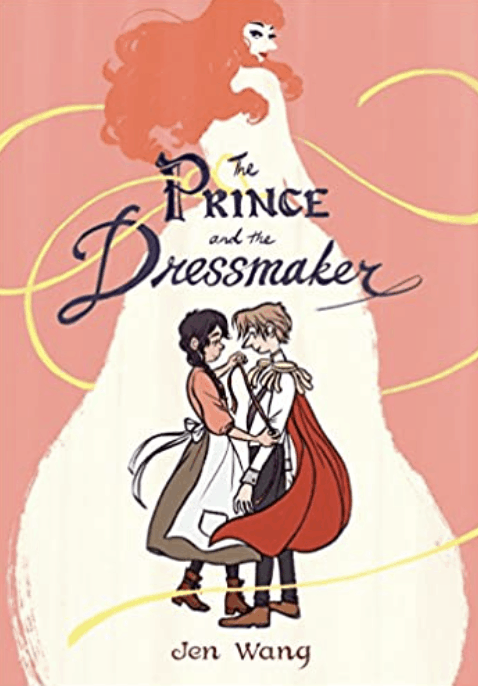 The Prince and the Dressmaker is a graphic novel by Jen Wang.